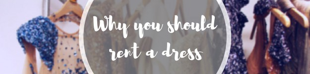 Why you should rent a dress featured image