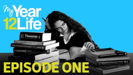 My Year 12 Life: Episode 1