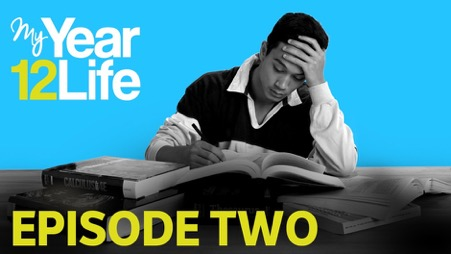 My Year 12 Life: Episode 2