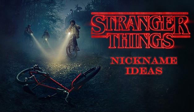 stranger things nickname ideas