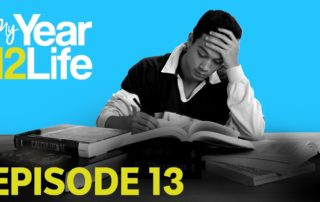 My Year 12 Life: Episode 13 Recap