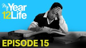 My Year 12 Life Episode 15